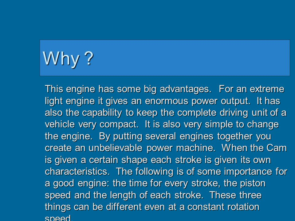 Why . This engine has some big advantages.