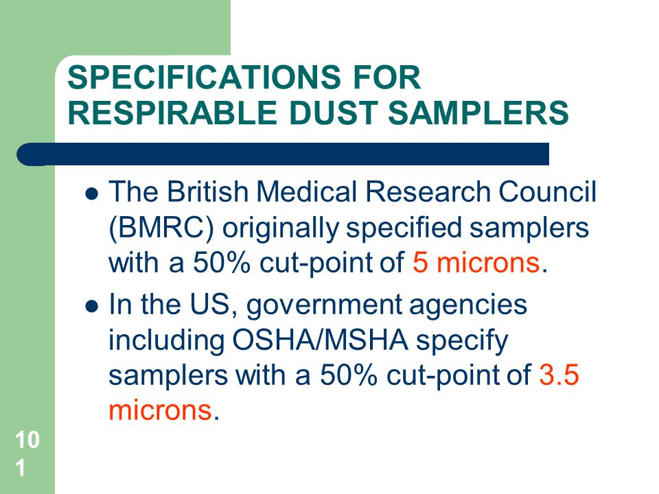 101 SPECIFICATIONS FOR RESPIRABLE DUST SAMPLERS The British Medical Research Council (BMRC) originally specified samplers with a 50% cut-point of 5 microns.