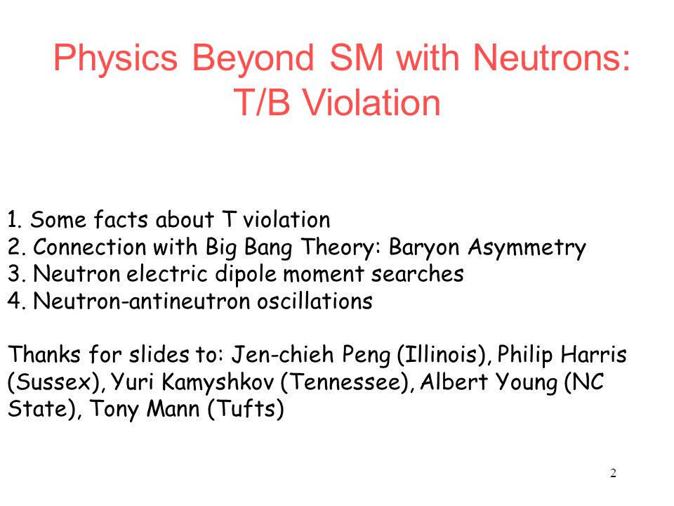 2 Physics Beyond SM with Neutrons: T/B Violation 1.