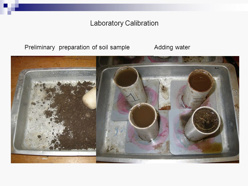 Laboratory Calibration Putting the samples in oven Theta Probe testing Hydra Probe testing