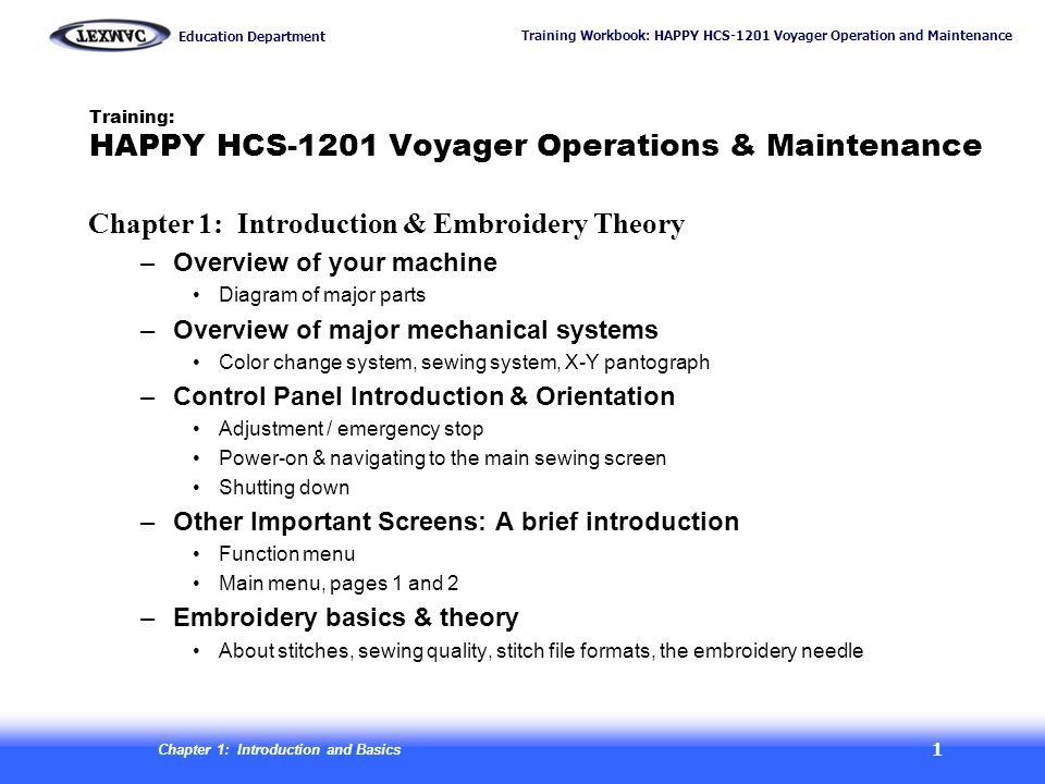 Training Workbook: HAPPY HCS-1201 Voyager Operation and Maintenance Education Department Chapter 1: Introduction and Basics 2 Overview: A Quick Tour of the Machine Ports Serial USB LAN fuses power base tree Emergency Stop Switch upper-tensioning knobs thread break sensors lower tensioning knobs Compact flash slot Main power switch: Press and hold continuously for 1-2 sec.