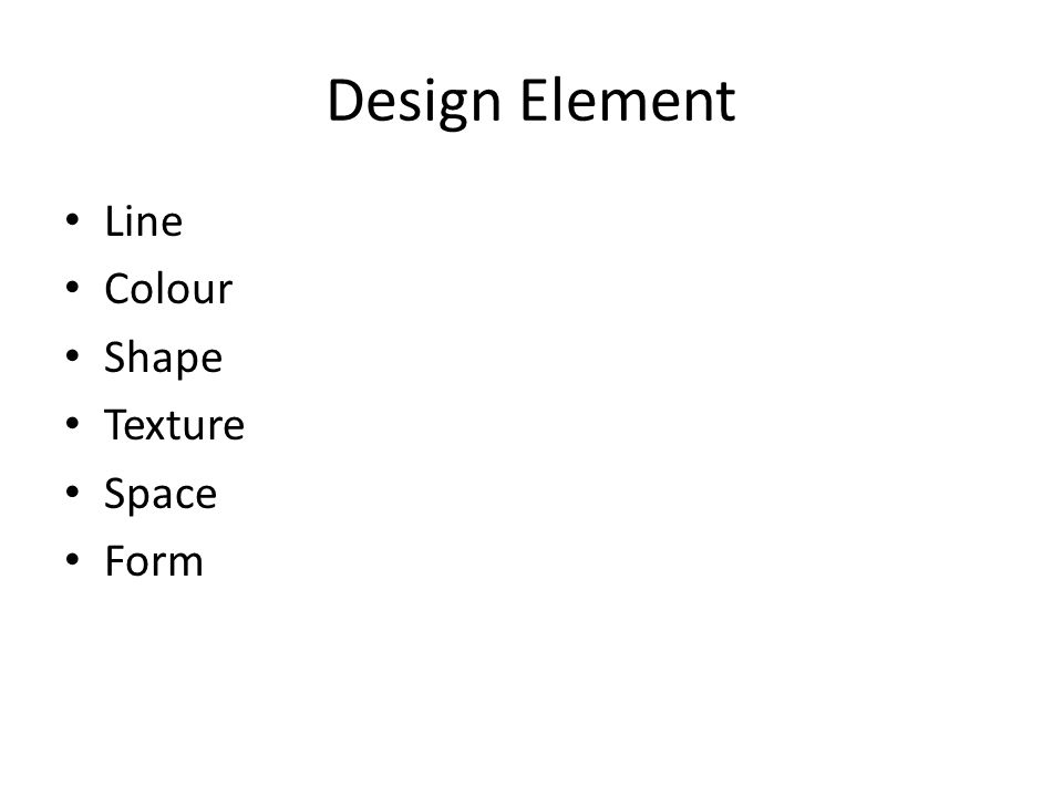 Design Element Line Colour Shape Texture Space Form
