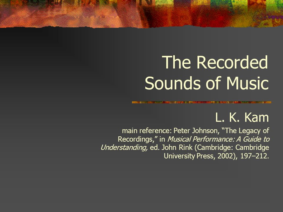 The Legacy of Recordings His Master's Voice presence or absence.
