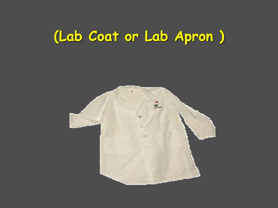 (Lab Coat or Lab Apron )