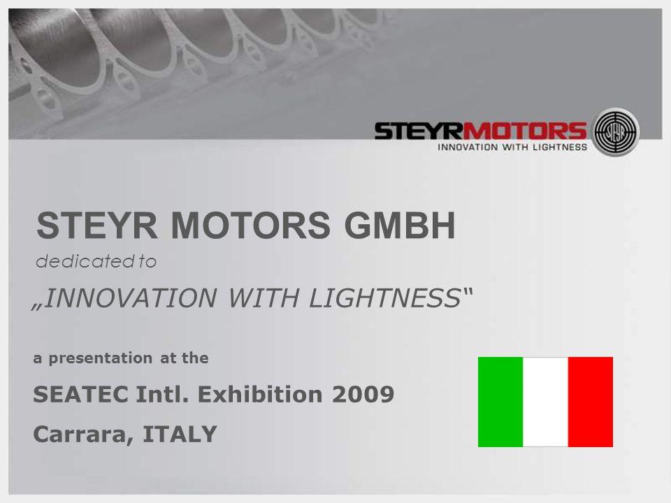 "1 STEYR MOTORS GMBH ""INNOVATION WITH LIGHTNESS a presentation at the SEATEC Intl."