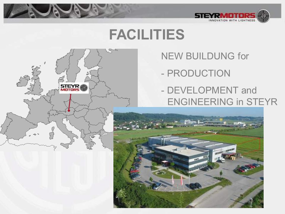 NEW BUILDUNG for - PRODUCTION - DEVELOPMENT and... ENGINEERING in STEYR FACILITIES