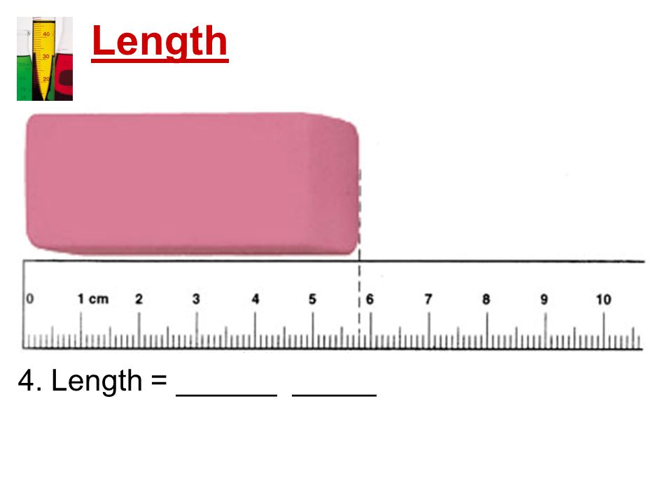 Length 4. Length = ______ _____