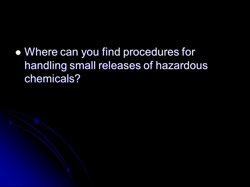 Where can you find procedures for handling small releases of hazardous chemicals.