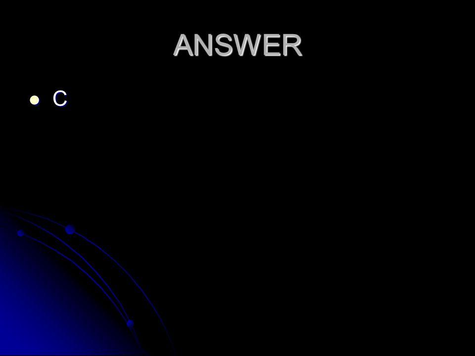 ANSWER C C