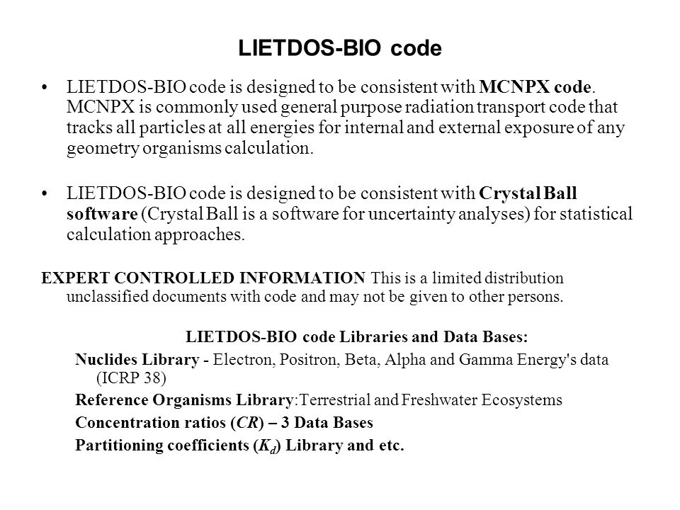 LIETDOS-BIO code LIETDOS-BIO code is designed to be consistent with MCNPX code.