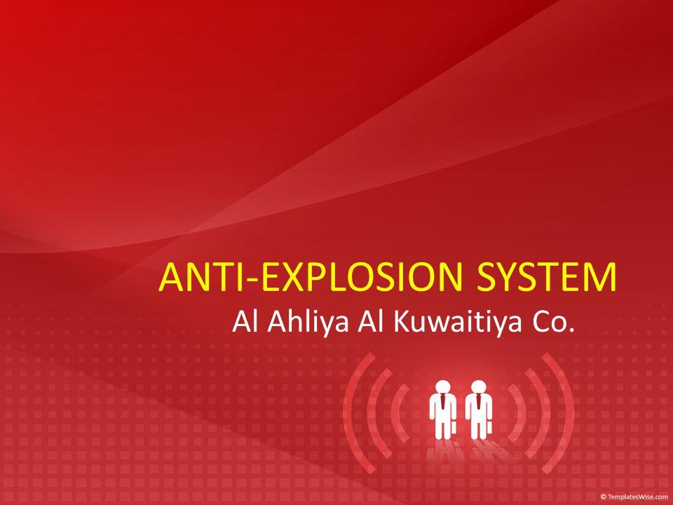 ANTI-EXPLOSION SYSTEM Al Ahliya Al Kuwaitiya Co.
