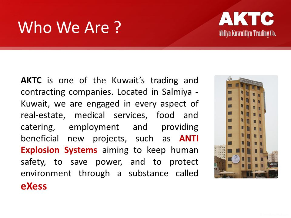Who We Are . AKTC is one of the Kuwait's trading and contracting companies.