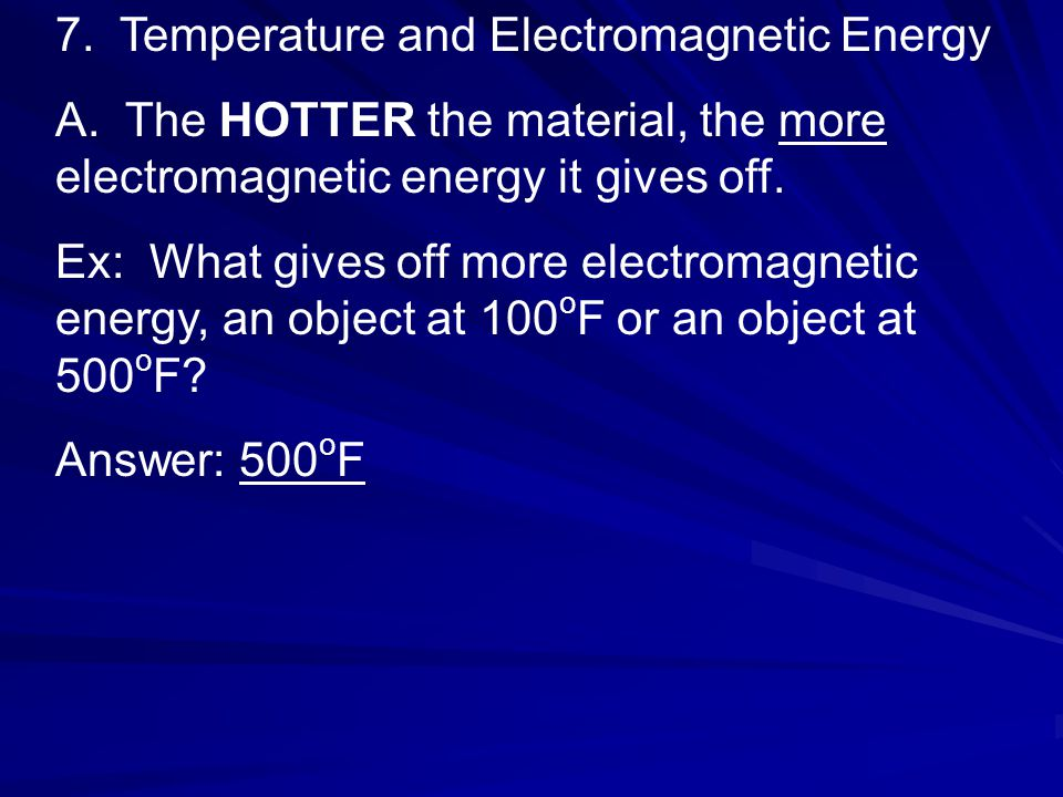7. Temperature and Electromagnetic Energy A.