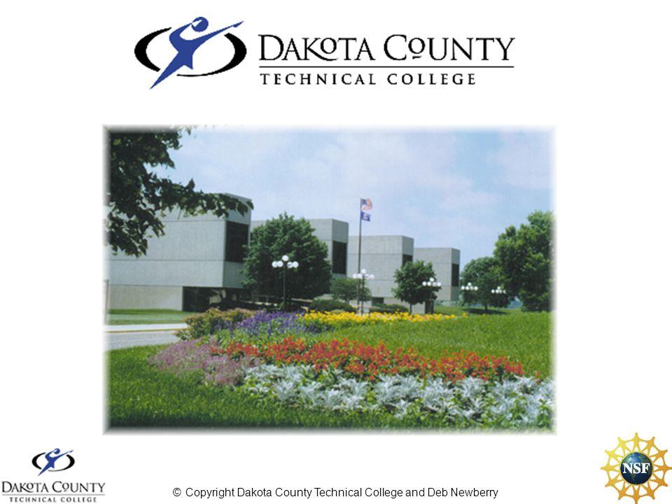 © Copyright Dakota County Technical College and Deb Newberry SPM, AFM,SEM Lithography Vacuum Tech.