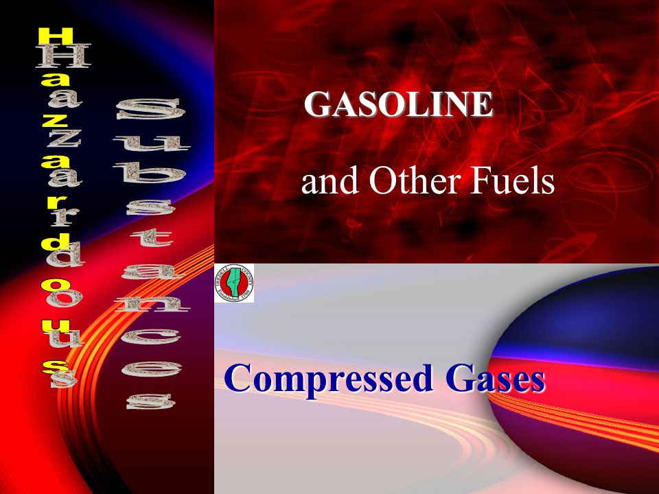 13 and Other Fuels GASOLINE Compressed Gases