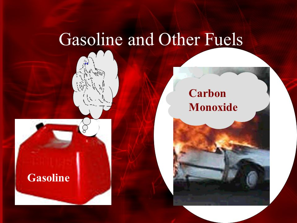 Gasoline and Other Fuels 18 Gasoline Carbon Monoxide