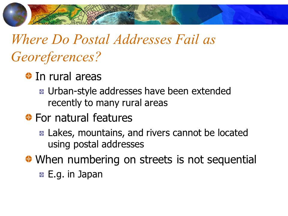 Postcodes as Georeferences Defined in many countries E.g.