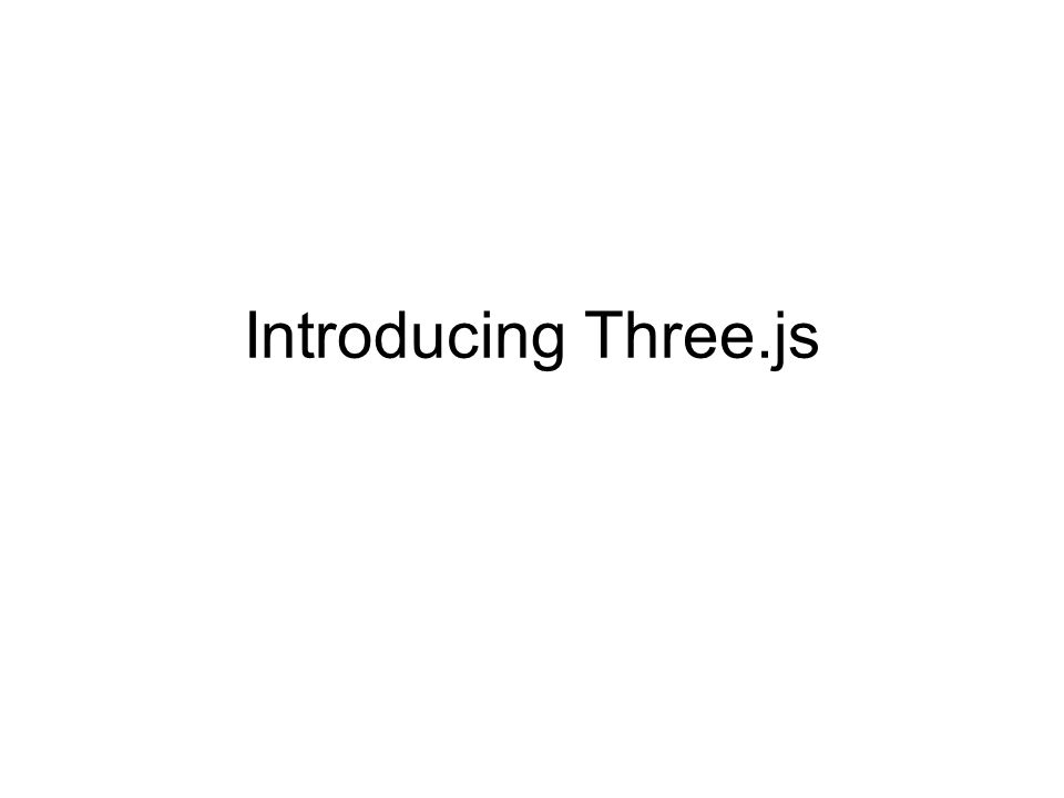 Introducing Three.js
