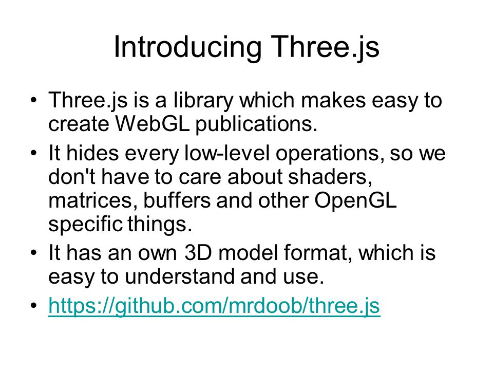 Three.js is a library which makes easy to create WebGL publications.