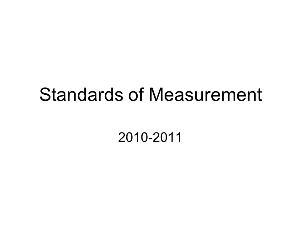 Standards of Measurement 2010-2011