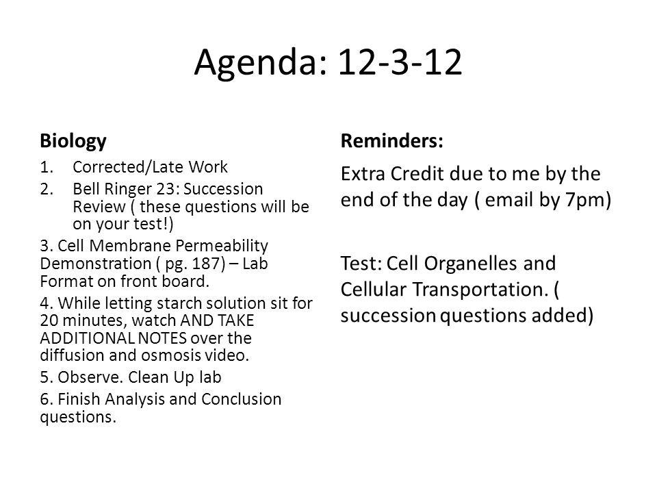Agenda: 12-3-12 Biology 1.Corrected/Late Work 2.Bell Ringer 23: Succession Review ( these questions will be on your test!) 3.