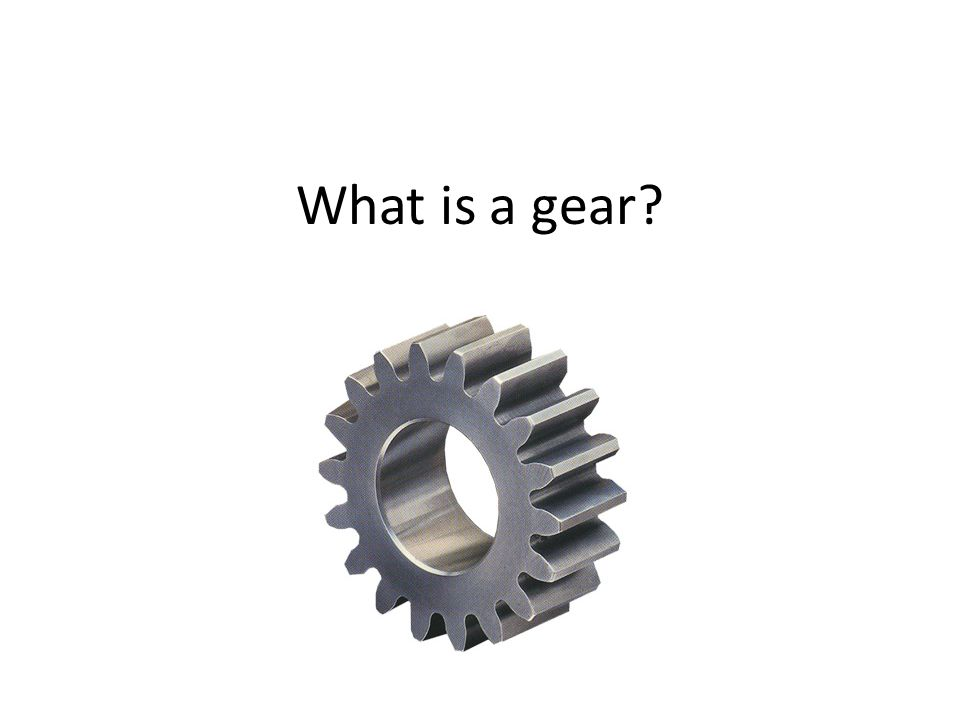 What is a gear
