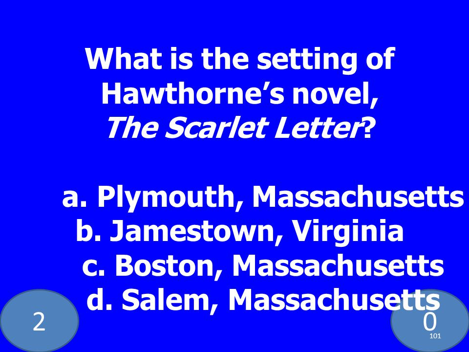 20 What is the setting of Hawthorne's novel, The Scarlet Letter.