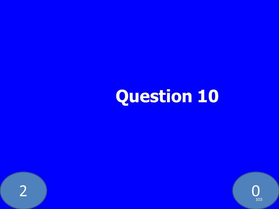 20 Question 10 103