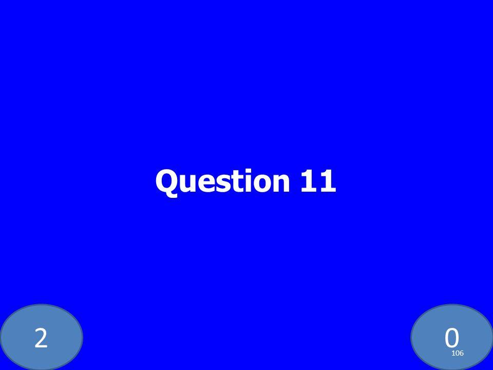20 Question 11 106