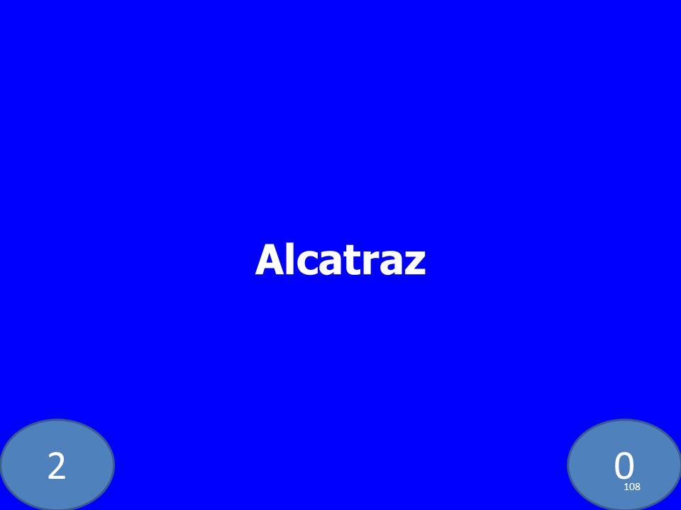 20 Alcatraz 108