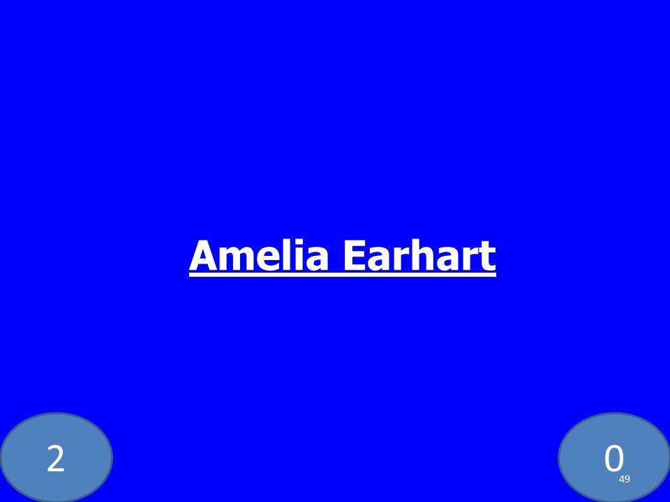 20 Amelia Earhart 49