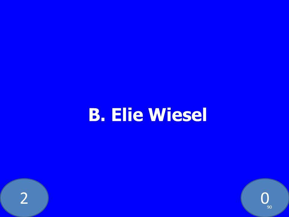 20 B. Elie Wiesel 90