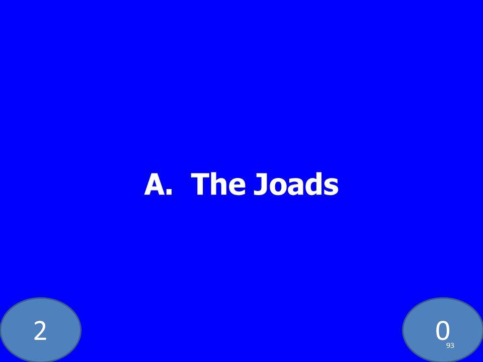 20 A. The Joads 93