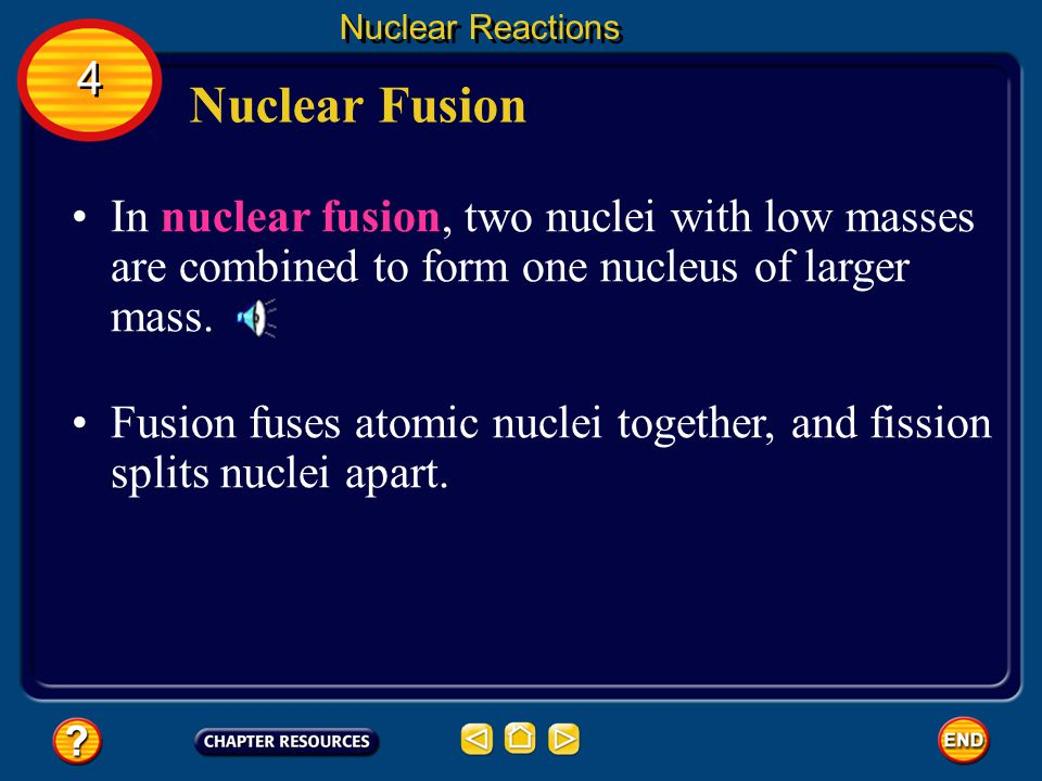 Nuclear Fusion Nuclear Reactions Tremendous amounts of energy can be released in nuclear fission.