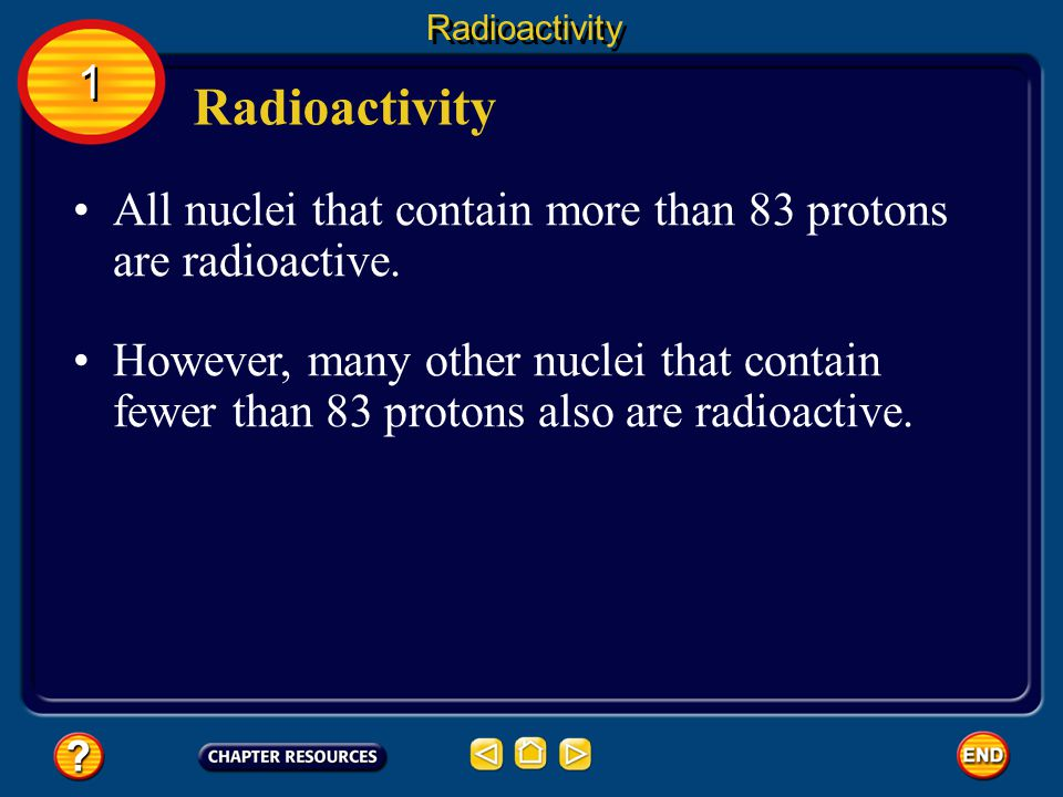 Radioactivity When the strong force is not large enough to hold a nucleus together tightly, the nucleus can decay and give off matter and energy.