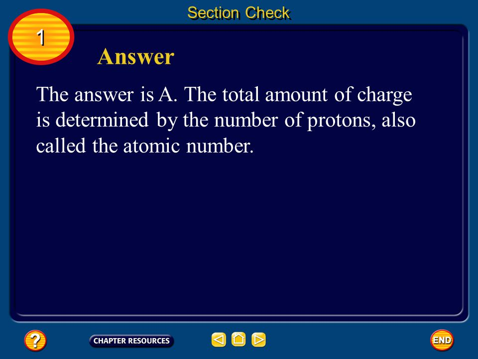 Section Check The total amount of charge in a nucleus is determined by __________.