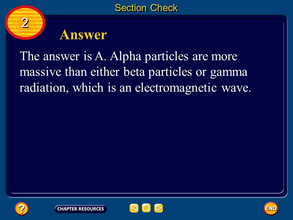 Section Check Which nuclear radiation particle is the most massive.