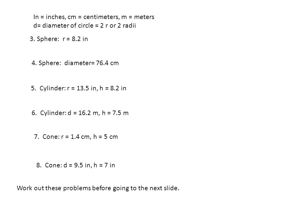 Use the formulas to compute the volume of the objects in the following problems.