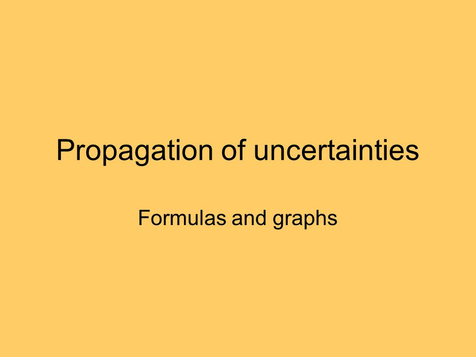 Propagation of uncertainties Formulas and graphs