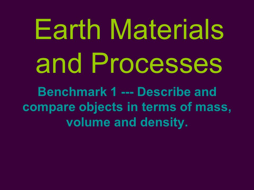 Vocabulary: 1) matter 2) mass 3) triple-beam balance 4) gram 5) volume 6) Graduated cylinder 7) Cubic centimeter 8) density