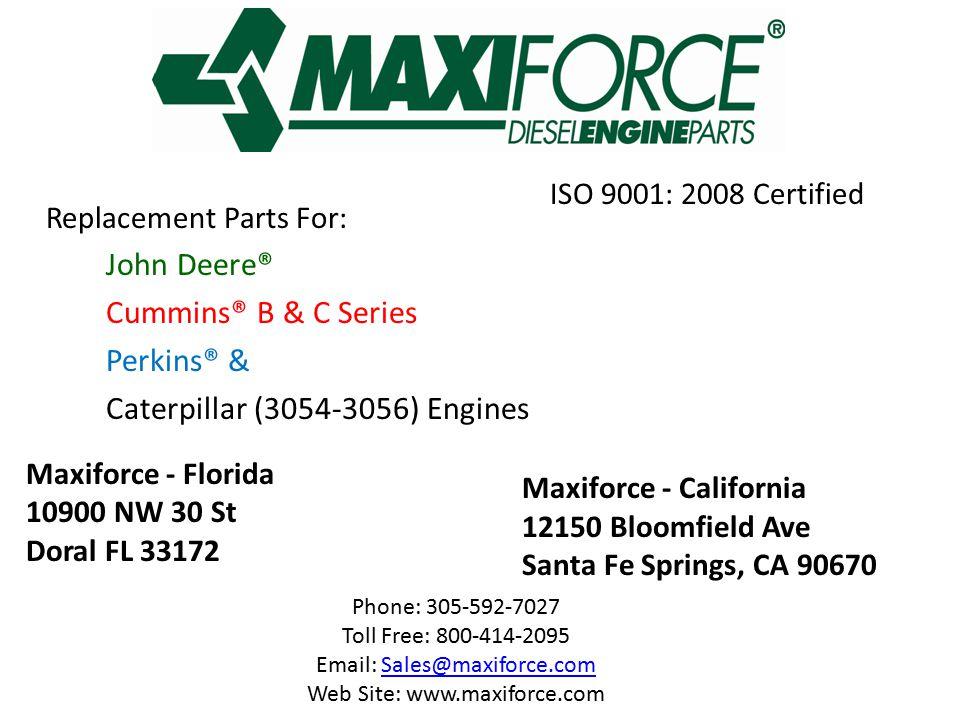 Maxiforce - Florida 10900 NW 30 St Doral FL 33172 Maxiforce - California 12150 Bloomfield Ave Santa Fe Springs, CA 90670 Phone: 305-592-7027 Toll Free