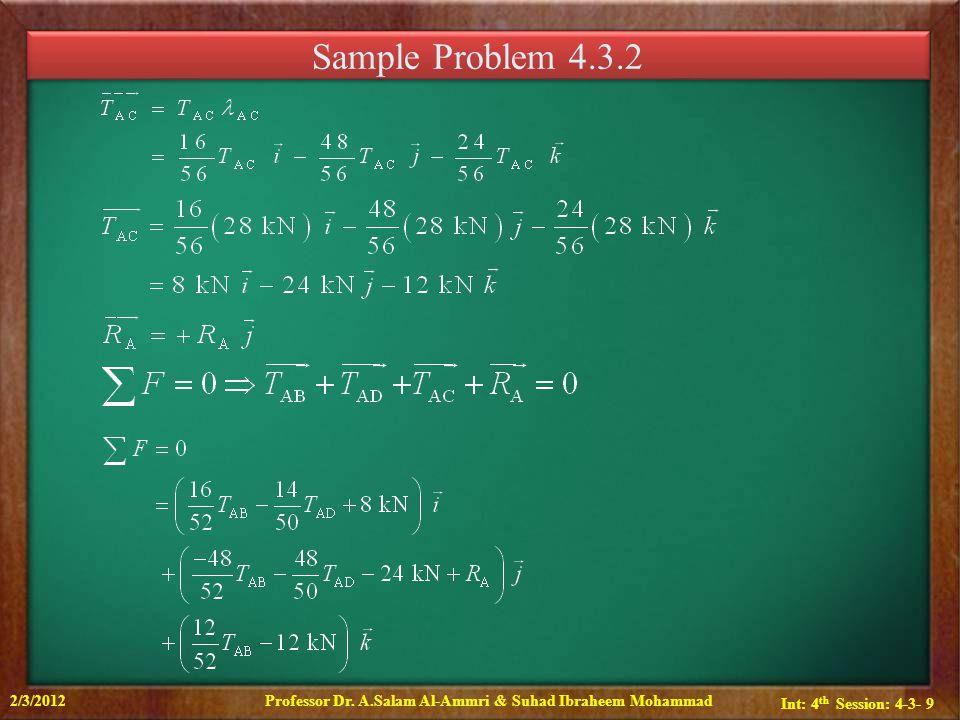 Int: 4 th Session: 4-3- 10 Sample Problem 4.3.2 2/3/2012Professor Dr.