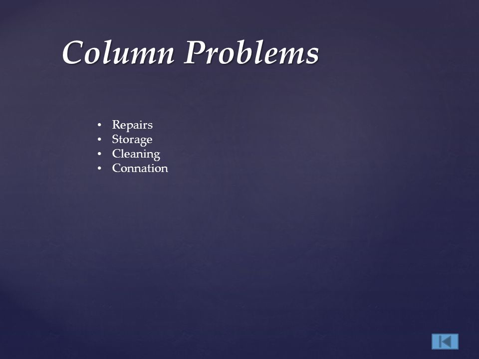 Column Problems Repairs Storage Cleaning Connation