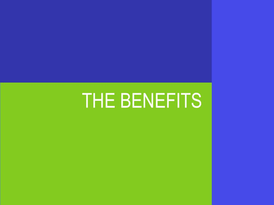 THE BENEFITS