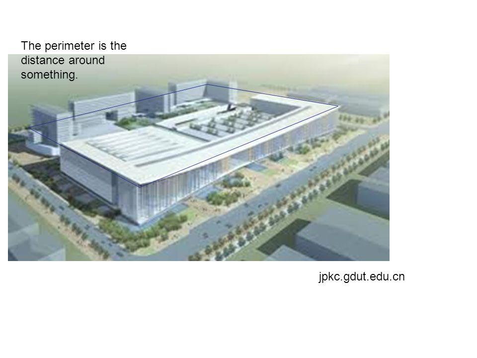 The perimeter is the distance around something. jpkc.gdut.edu.cn