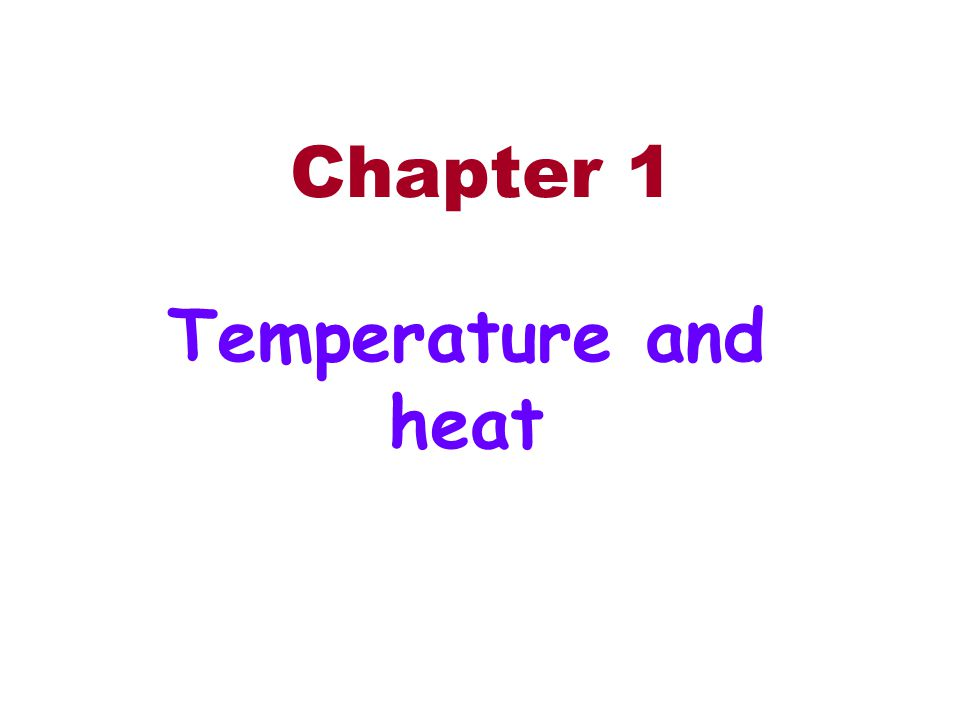 Chapter 1 Temperature and heat