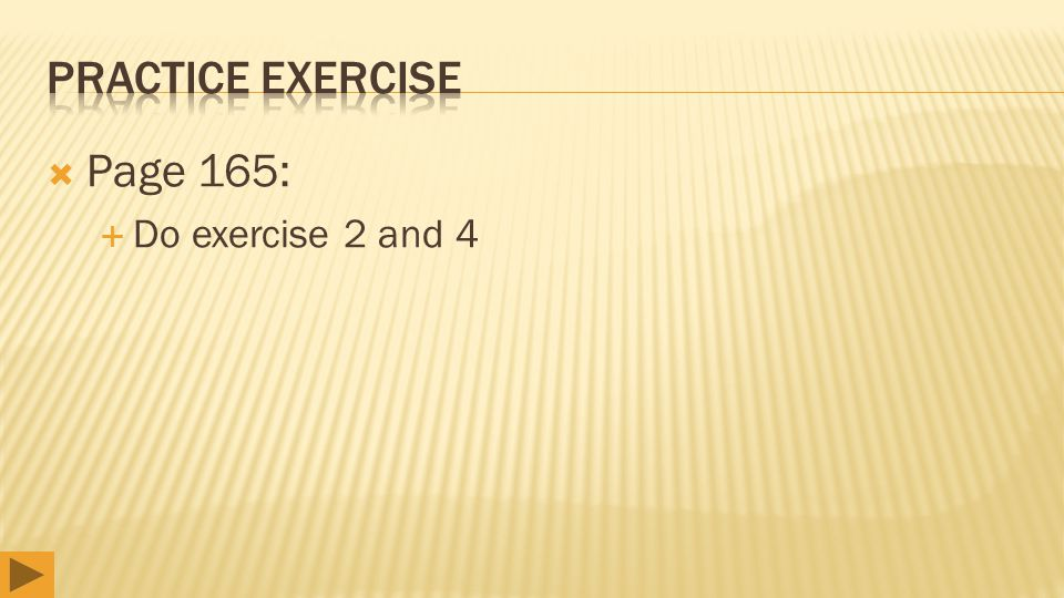  Page 165:  Do exercise 2 and 4