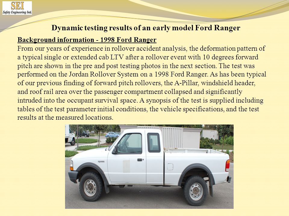 Background information - 1998 Ford Ranger From our years of experience in rollover accident analysis, the deformation pattern of a typical single or e
