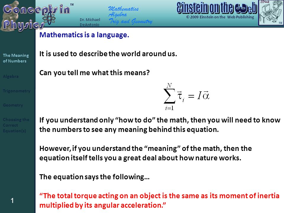 Mathematics Algebra 1 Trigonometry Geometry The Meaning of Numbers Choosing the Correct Equation(s) Trig and Geometry Mathematics is a language.