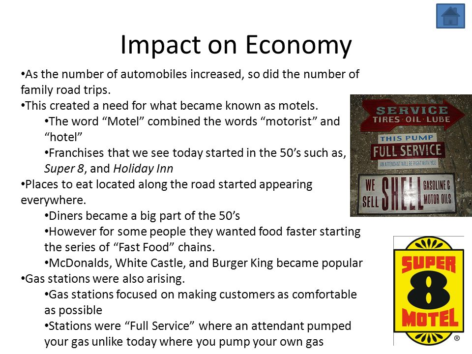 Impact on Economy As the number of automobiles increased, so did the number of family road trips.